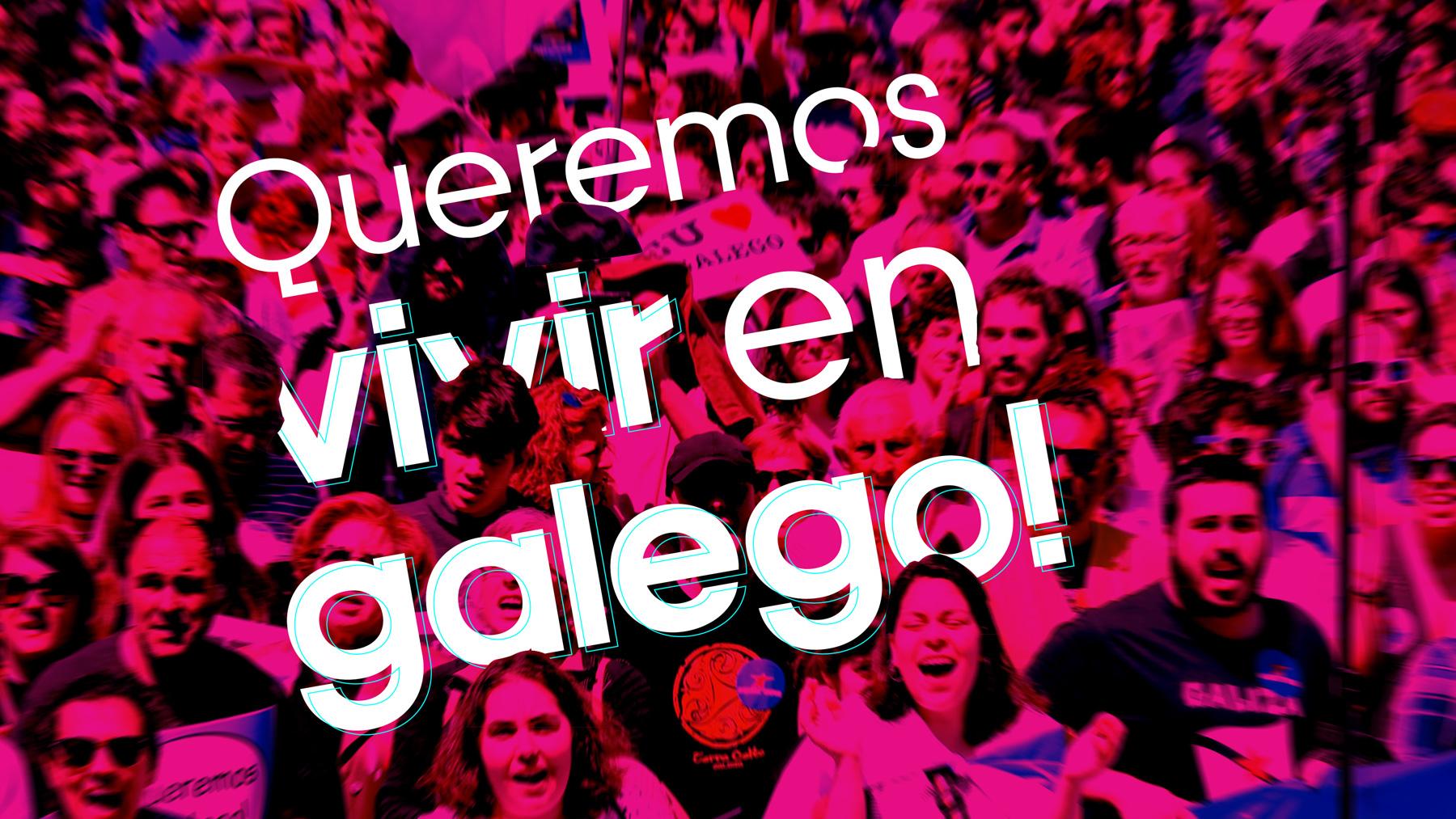 Queremos vivir en galego